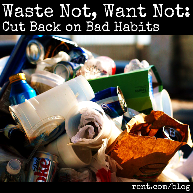 Waste Not, Want Not- Cut Back on Bad