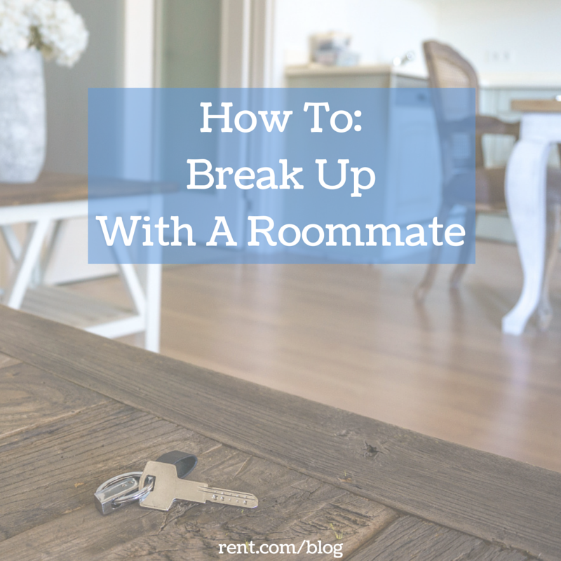 How to Break Up  With A Roommate