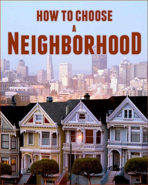 How to Choose a Neighborhood