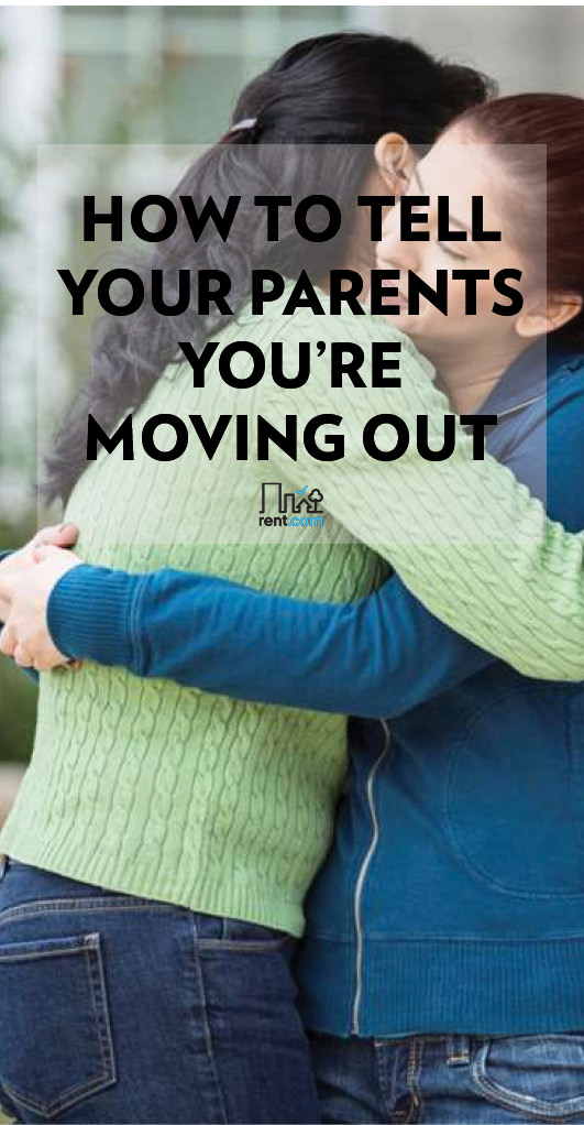 tell-your-parents-youre-moving-out