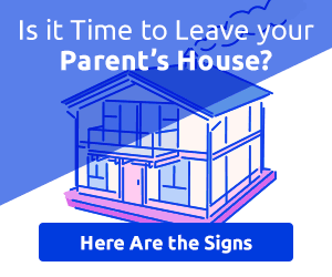 15 Signs It's Time to Move Out of Your Parents' House - Rent